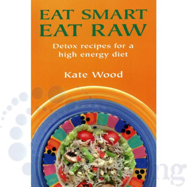 Eat smart eat raw book from raw living eat smart eat raw book forumfinder Image collections