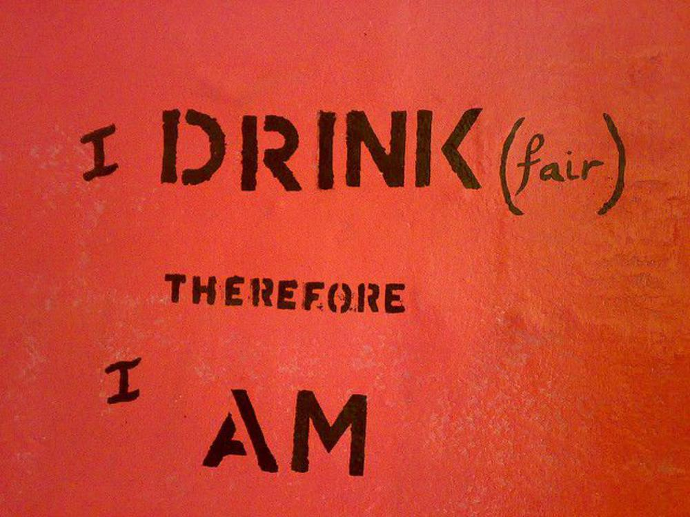 I drink (FAIR) therefore I am